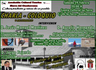 Con motivo del V Aniversario de la Asociación Cultural Taurina Sierra del Guadarrama, celebrará una charla-coloquio el próximo 29 de Febrero a las 20:00 horas en el Centro Cultural La Torre en Guadarrama (Madrid).